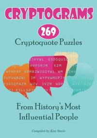 Cryptograms: 269 Cryptoquote Puzzles from History's Most Influential People