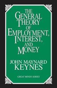 image of The General Theory of Employment, Interest, and Money (Great Minds)