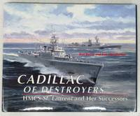 Cadillac of Destroyers: HMCS St. Laurent and Her Successors by  Ken  Ron; MACPHERSON - Hardcover - 1996 - from Attic Books and Biblio.com