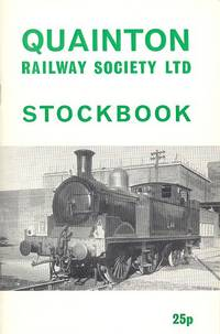 Quainton Railway Society Stockbook. by Hoskings. P.J. & Harland. A.A (Compilers) - Hardcover - 2nd Edition - from Dereks Transport Books and Biblio.com.au