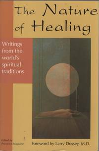 image of THE NATURE OF HEALING: WRITINGS FROM THE WORLD'S SPIRITUAL TRADITIONS