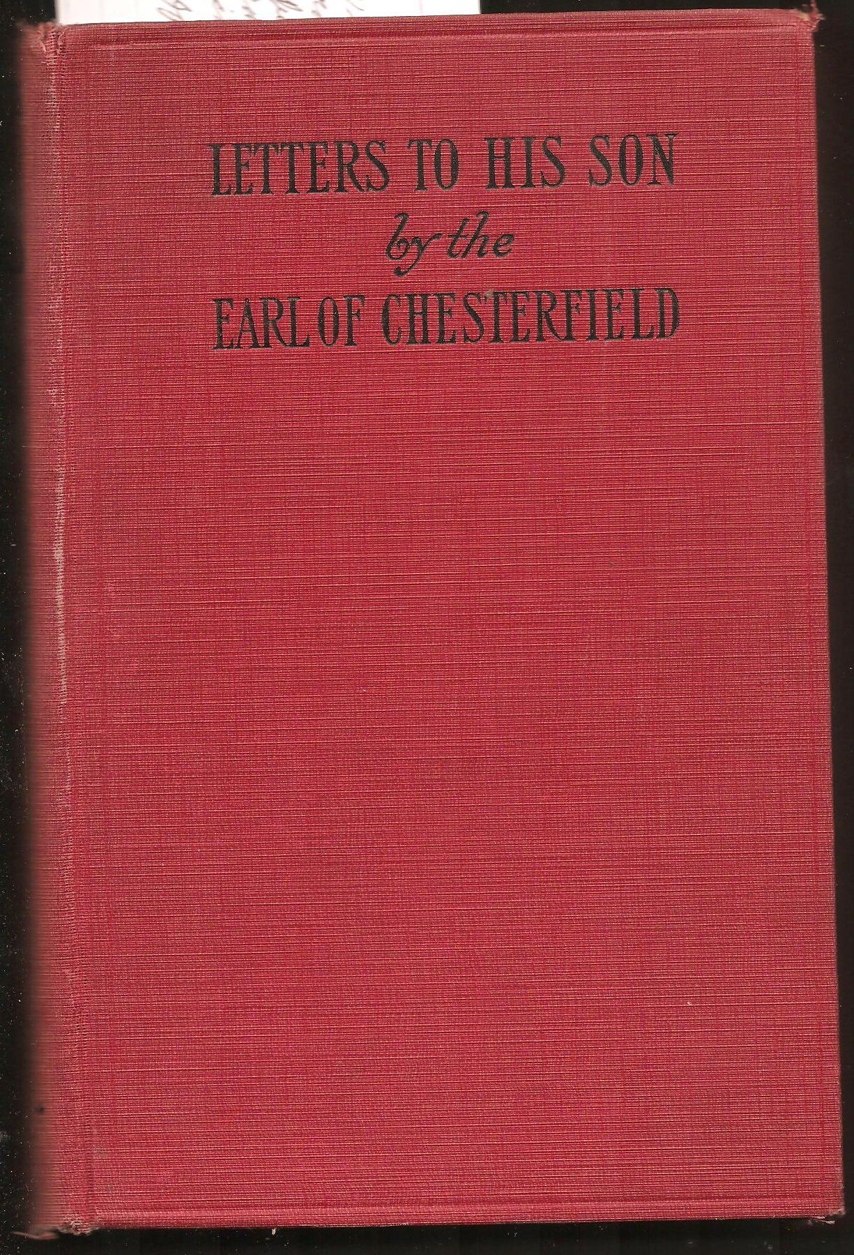 a letter to his son chesterfield How does a parent alteration the behaviour of the extravagant kid chesterfield can try to convey his partying boy to his senses by composing a persuasive statement.