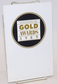 The San Francisco Gold Awards for 1989 for excellence in live performance [program] April 17, 1989 Venetian Room, Fairmont Hotel