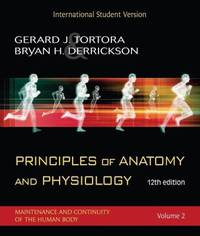 Principles of Anatomy and Physiology, International Student Version: Volume 2: Maintenance and...