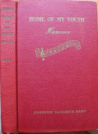 Home of My Youth Hanover by  Josephine Elizabeth Hahn - Hardcover - from Ken Jackson (SKU: 250279)
