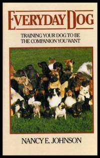 EVERYDAY DOG - Training Your Dog to be the Companion You Want