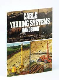 Cable Yarding Systems Handbook
