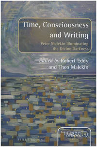 Time, Consciousness and Writing: Peter Malekin Illuminating the Divine Darkness