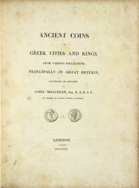 Ancient coins of Greek cities and kings. From various collections principally in Great Britain