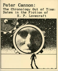 THE CHRONOLOGY OUT OF TIME: DATES IN THE FICTION OF H. P. LOVECRAFT