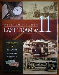 LAST TRAM AT ELEVEN Tramways of Ballarat Bendigo and Geelong.