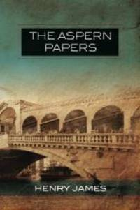 The Aspern Papers by Henry James - Paperback - 2013-07-03 - from Books Express and Biblio.com
