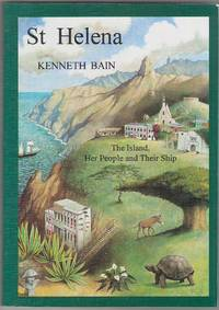 St. Helena: The Island, Her People and Their Ship
