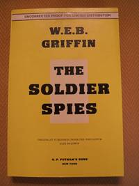 The Soldier Spies : Uncorrected Advance Proofs