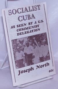 image of Socialist Cuba; as seen by a U.S. Communist delegation