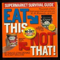 Eat This Not That! Supermarket Survival Guide: The No Diet Weight Loss Solution