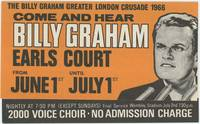 The Billy Graham Greater London Crusade 1966. Come and Hear Billy Graham. Earls Court from June 1st until July 1st.