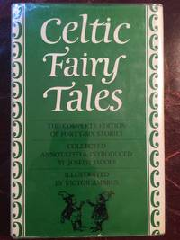 Celtic Fairy Tales &  More Celtic Fairy Tales Collected and Annotated by Joseph Jacobs The Complete Edition Of Forty- Six Stories