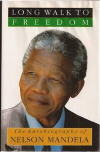 Long Walk to Freedom: The Autobiography of Nelson Mandela (signed) by  Nelson Mandela - Hardcover - 1994 later ptg - from Auldfarran Books, IOBA (SKU: 6279)