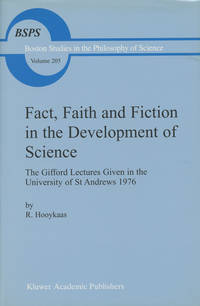 Fact, Faith and Fiction in the Development of Science: The Gifford Lectures Given in the...