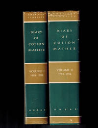 Diary of Cotton Mather, Vol. 1, 1681-1709 and Vol. 2, 1709-1724 ( American Classics )