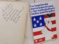 La izquierda Norteamericana y los trabajadores indocumentados by  Arturo Santamaría Gómez - Paperback - 1988 - from Bolerium Books Inc., ABAA/ILAB and Biblio.com