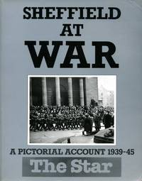 Sheffield at War: A Pictorial Account 1939-45 by Clive Hardy - Paperback - First Edition - 1987 - from Godley Books and Biblio.com