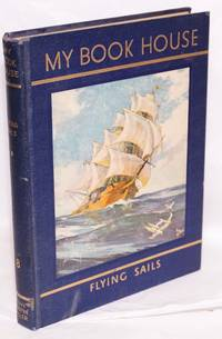 image of [My Book House] Flying Sails of My Book House, no. 8; odd volume from the rainbow edition in good condition