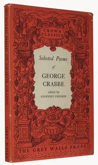 Selected Poems Of George Crabbe. Selected and Introduced by Geoffrey Grigson