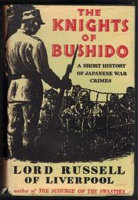 THE KNIGHTS OF BUSHIDO. A Short History of Japanese War Crimes.