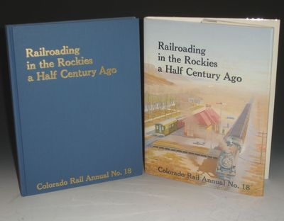 Golden, CO: (1990): Colorado Railroad Museum. First Edition. Quarto. 221pp. Illustrated with over 30...