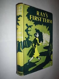 Ray's First Term by Groom Olive L - First Edition - 1951 - from Flashbackbooks (SKU: biblio1202 F17365)