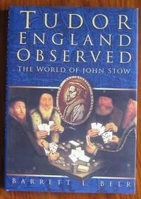 Tudor England Observed: The World Of John Stow
