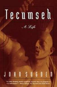 Tecumseh: A Life by John Sugden - Paperback - 1999-04-06 - from Books Express (SKU: 0805061215q)