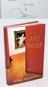 The Art Thief: a novel [signed]