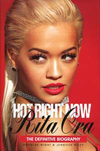 image of Hot Right Now: The Definitive Biography of Rita Ora