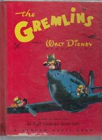 The Gremlins: A Royal Aitr Force Story  (from The Walt Disney Production) by Roald Dahl - Hardcover - 1943 - from The Old Book Shop of Bordentown (ABNJ) and Biblio.com