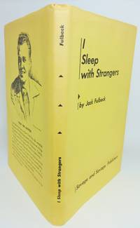 I SLEEP WITH STRANGERS.  [Together with Correspondence.] by  Jack Fulbeck - Signed First Edition - [1951] - from Eilenberger Rare Books, LLC (SKU: 0000452)