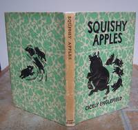SQUISHY APPLES. by  Cicely.  Written and illustrated by Englefield.: ENGLEFIELD - First Edition - from Roger Middleton (SKU: 33383)