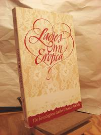 Ladies Own Erotica: Tales, Recipes, and Other Mischiefs by Older Women