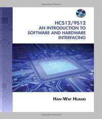 The HCS12 / 9S12: An Introduction to Software and Hardware Interfacing