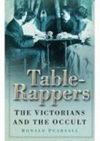 Table Rappers : The Victorians and the Occult