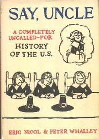 Say, Uncle: A Completely Uncalled-For History of The U.S