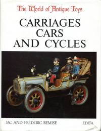 The World of Antique Toys: Carriages Cars and Cycles