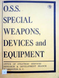 O.S.S. SPECIAL WEAPONS, DEVICES AND EQUIPMENT