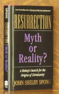 RESURRECTION, MYTH OR REALITY?