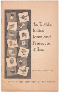 image of How to Make Jams, Jellies and Preserves At Home This is Home and Garden  Bulletin No. 56 from the U. S. Dept of Agriculture
