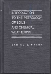 Introduction to the Petrology of Soils and Chemical Weathering