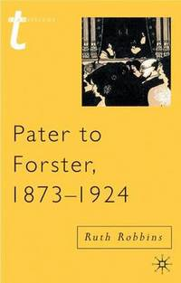 Pater to Forster  1873 1924