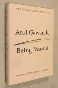 Being Mortal: Medicine and What Matters in the End by  Atul Gawande - 1 - 2014-10-01 - from Once Upon A Time (SKU: 006285)